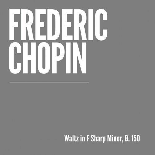 Frederic Chopin - Waltz, B  150 專輯- KKBOX