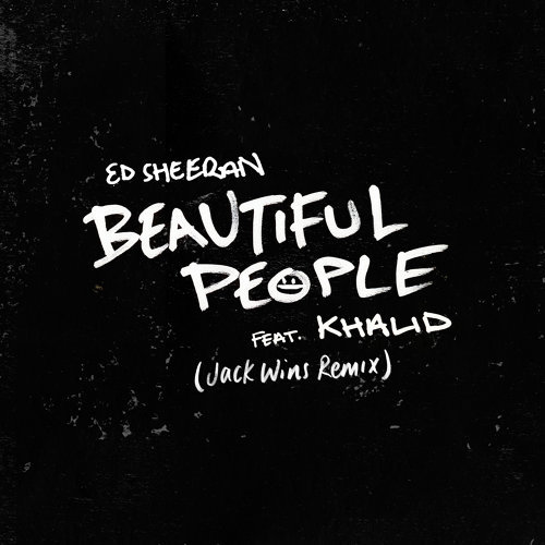 Beautiful People (feat. Khalid) - Jack Wins Remix