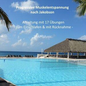 Progressive Muskelentspannung nach Jakobson - Anleitung mit 17 Übungen - zum Einschlafen & mit Rücknahme