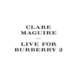 Live For Burberry - Pt. 2