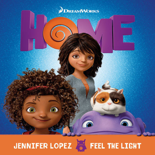 """Feel The Light - From The """"Home"""" Soundtrack"""