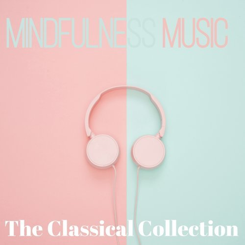 Mindfulness - The classical collection