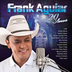 Frank Aguiar - 20 Anos