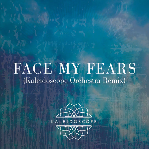 Face My Fears - Kaleidoscope Orchestra Remix
