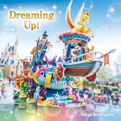 Tokyo Disneyland Dreaming Up!