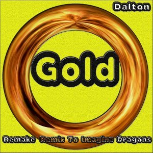 Gold - Remake Remix to Imagine Dragons