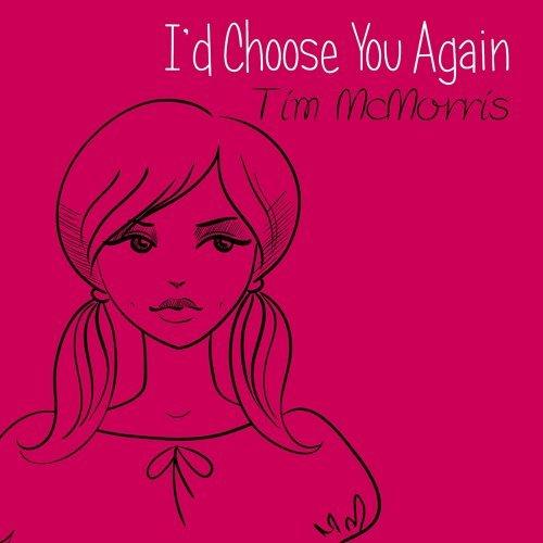 I'd Choose You Again
