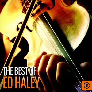 The Best of Ed Haley