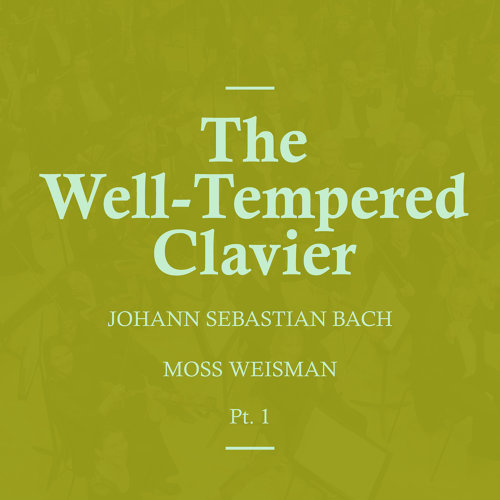 Bach: The Well-Tempered Clavier, Pt.1