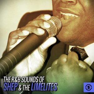 The R&B Sounds of Shep & the Limelites