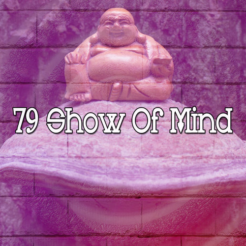 79 Show Of Mind