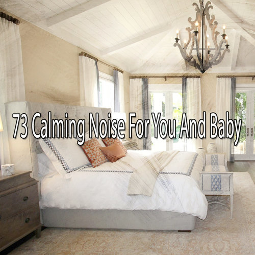 73 Calming Noise For You And Baby
