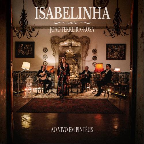 Isabelinha Canta João Ferreira-Rosa - Ao Vivo