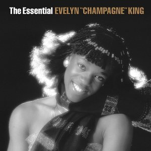 "The Essential Evelyn ""Champagne"" King"