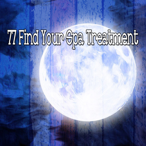 77 Find Your Spa Treatment