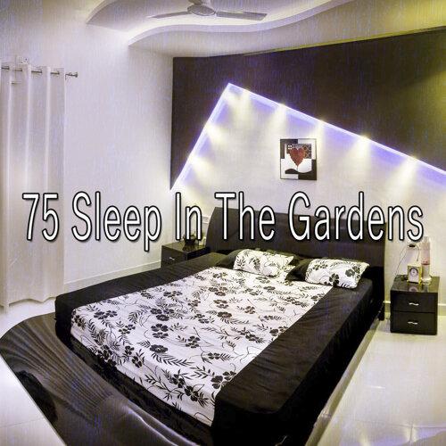 75 Sleep In The Gardens