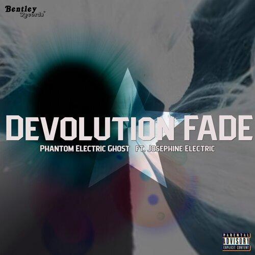 Devolution Fade
