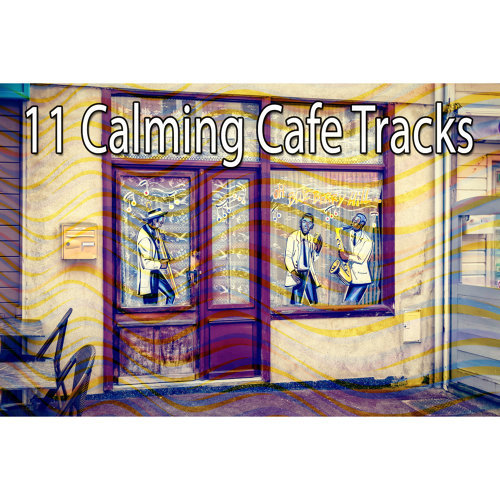 11 Calming Cafe Tracks