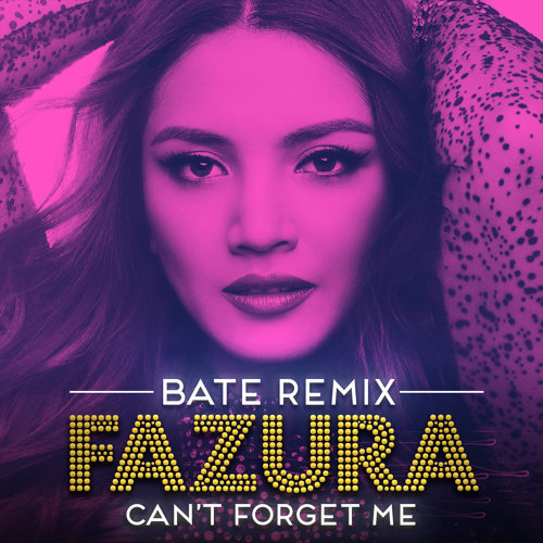 Can't Forget Me - BATE Remix