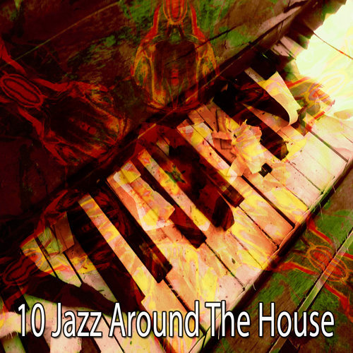 10 Jazz Around The House