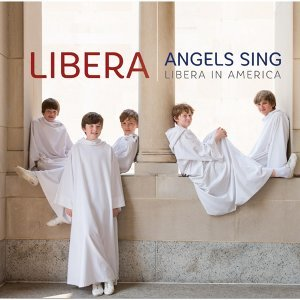 ANGELS SING - LIBERA IN AMERICA (幸福天籟)