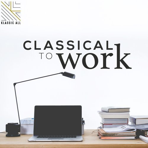 Classical to Work