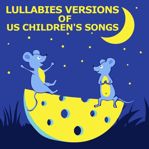 Lullabies versions of US children songs