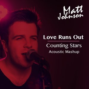 Love Runs Out vs. Counting Stars - Acoustic Mashup