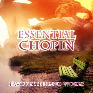 Essential Chopin: Favourite Piano Works – Beautiful Piano Music, Perfect Piano, Relaxing Piano, Inspired by Piano Chopin, Solo Piano