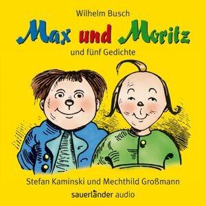 Max und Moritz - und fünf Gedichte (Ungekürzte Lesung mit Musik) - Ungekürzte Lesung mit Musik