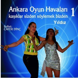 Ankara Oyun Havaları, Vol. 1 - Yıldız