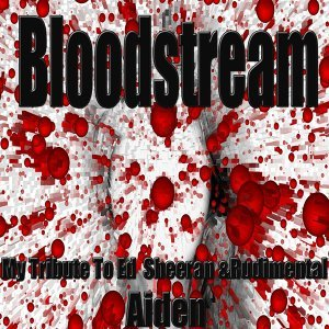 Bloodstream: My Tribute to Ed Sheeran & Rudimental