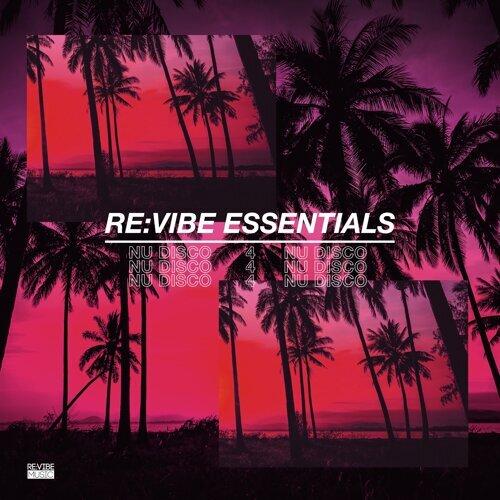 Re:Vibe Essentials - Nu Disco, Vol. 4