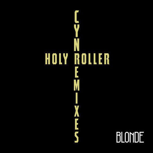 Holy Roller - Blonde Remix