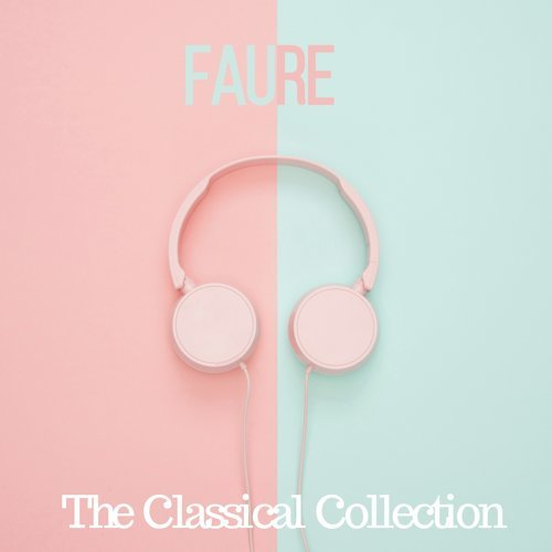Fauré - The classical collection