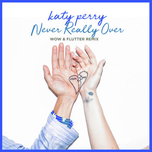 Never Really Over - Wow & Flutter Remix
