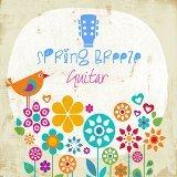 春天的詩 : 吉他春季選輯 Spring Breeze-Guitar