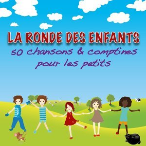 La Ronde des enfants - 50 chansons et comptines pour les petits