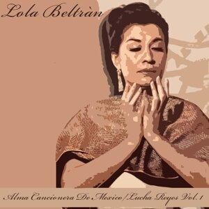 Alma Cancionera de Mexico / Lucha Reyes, Vol. 1