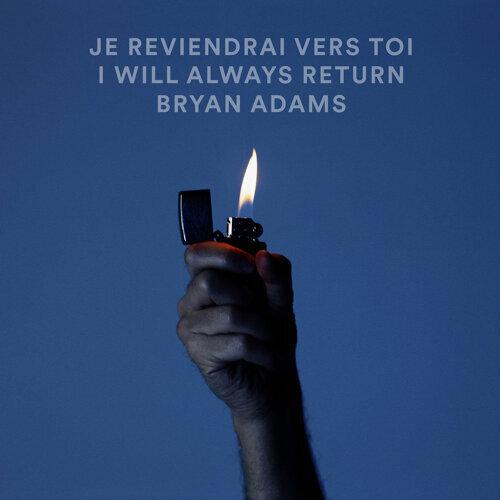 Je Reviendrai Vers Toi / I Will Always Return - Live