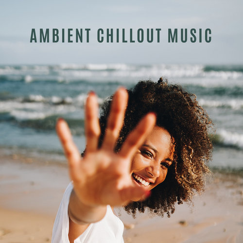 Ambient Chillout Music: Pure Relaxation, Chilled Ibiza, Chillout Zone, Ibiza Lounge
