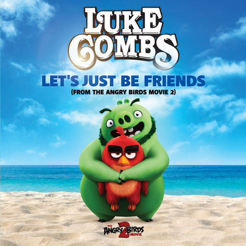 Let's Just Be Friends - From The Angry Birds Movie 2