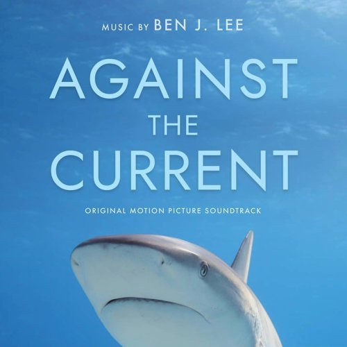 Against the Current (Original Motion Picture Soundtrack)