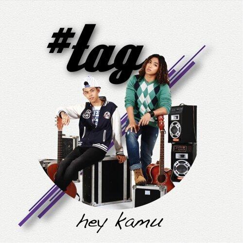 #tag hey kamu