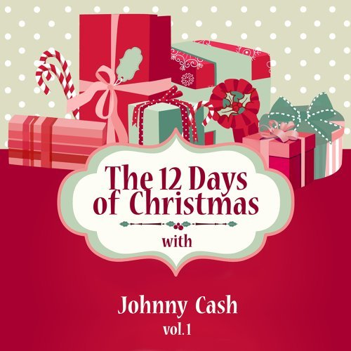 The 12 Days of Christmas with Johnny Cash, Vol. 1
