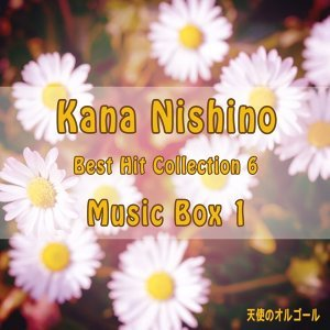 Kana Nishino  Best Hit Collection6  Music Box 1