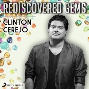 Rediscovered Gems: Clinton Cerejo