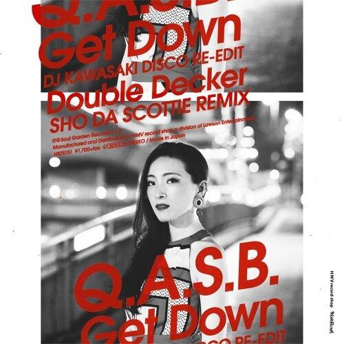 Get Down (DJ KAWASAKI DISCO RE-EDIT) / Double Decker (SHO DA SCOTTIE REMIX)