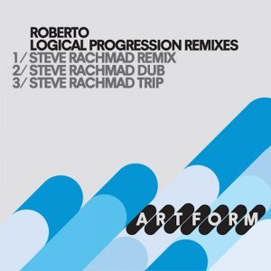 Logical Progression - Steve Rachmad Remixes