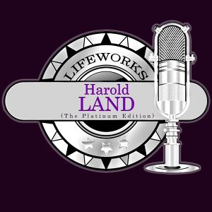 Lifeworks - Harold Land (The Platinum Edition)